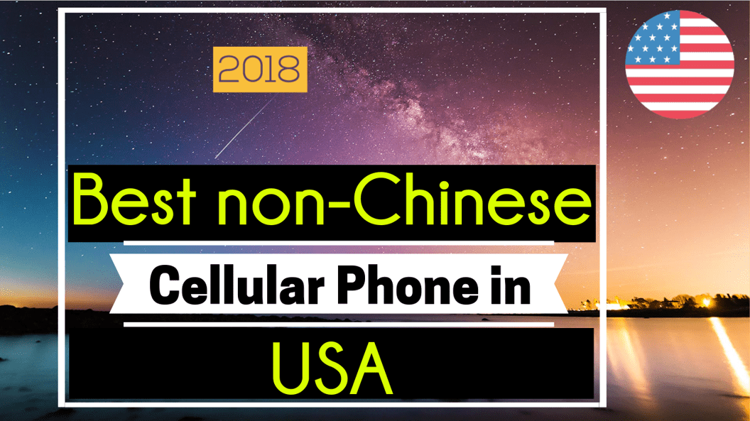 Best Non Chinese smartphone in USA (Unlocked)